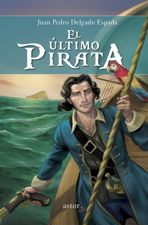 libro aventuras de miguel el el 250 ltimo pirata aventuras viento en popa a toda vela hombre en camino