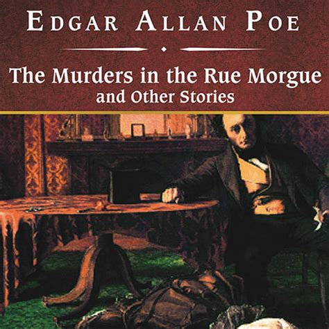 The Murders In The Rue Morgue the murders in the rue morgue and other stories