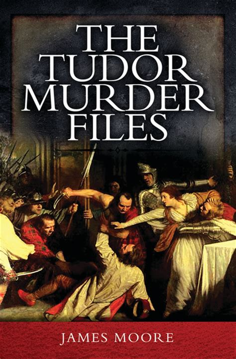 The Murder Of Henry Viii murder in tudor discover the infamous that