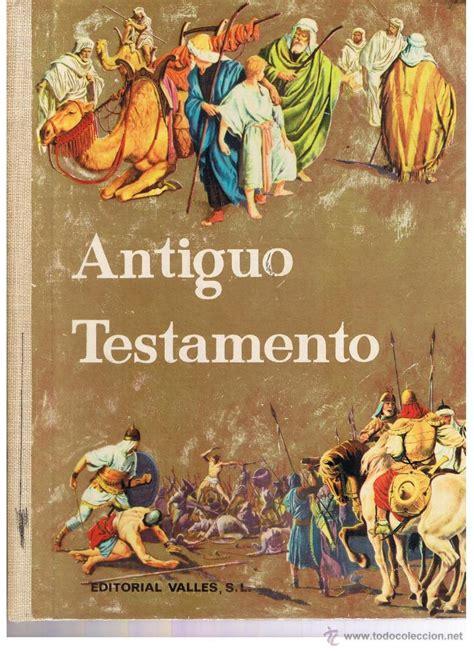 historia bblica del antiguo y nuevo testamento antiguo testamento ilustrado ediciones vall 233 s comprar