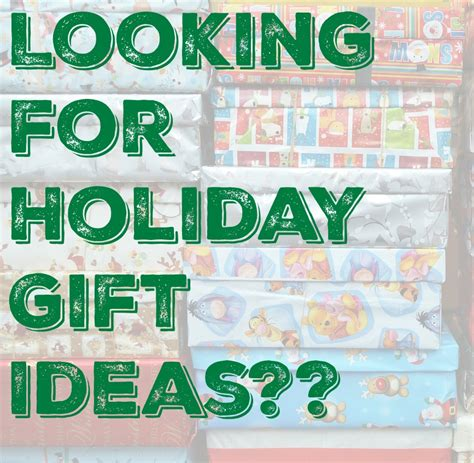 looking for holiday gift ideas