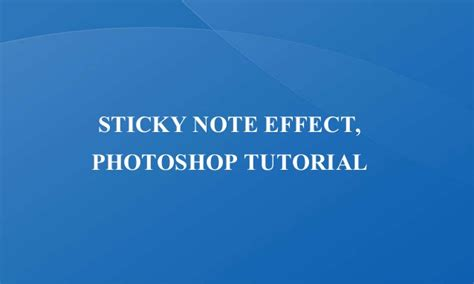 photoshop tutorial notes sticky note effect photoshop tutorial