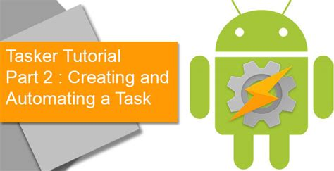 tutorial tasker tasker tutorial creating and automating a task part 2
