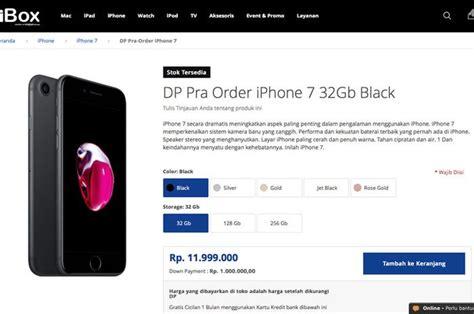 Harga Iphone 7 Di Ibox pre order resmi dibuka ini harga iphone 7 dan iphone 7