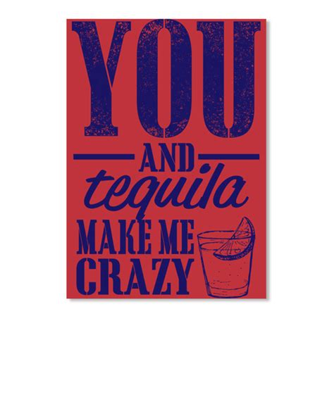 Tshirt You And Tequila Make Me Size L Ld 90 Cm you and tequila you and tequila make me products