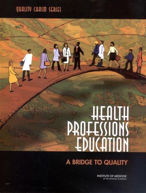 health professions education  bridge  quality  national academies press