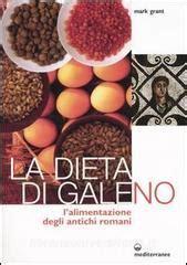 l alimentazione degli antichi romani la dieta di galeno l alimentazione degli antichi romani