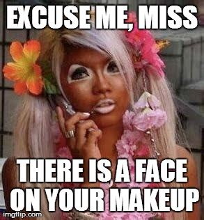 Funny Make Up Memes - image tagged in funny fails makeup imgflip
