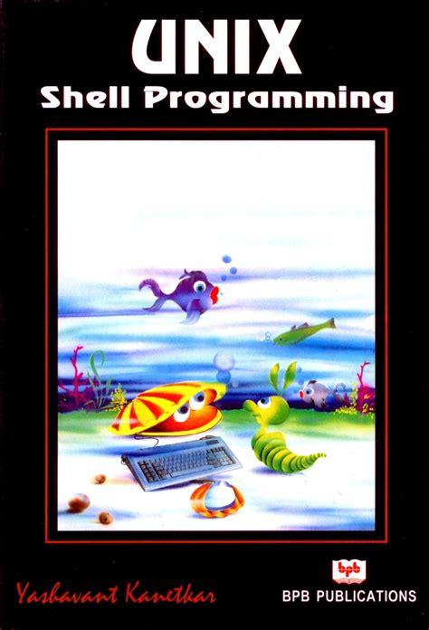 online tutorial unix shell scripting unix shell programming 1st edition buy unix shell