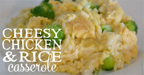 fb rice cheesy chicken rice casserole living well spending less 174