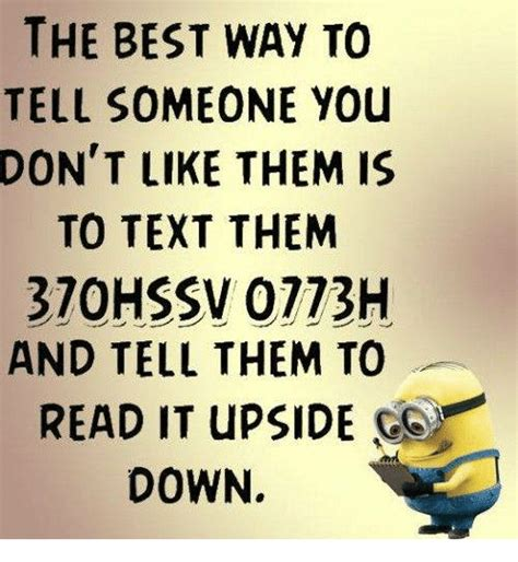 7 Ways To You Dont Like The by The Best Way To Tell Someone You Don T Like Them Is To