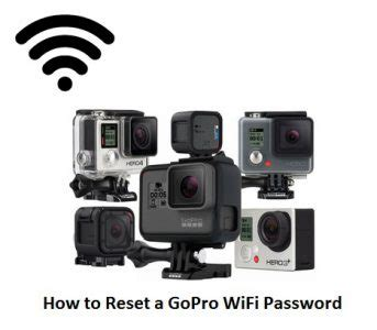 resetting wifi password on gopro how to reset a gopro wifi password easy steps action
