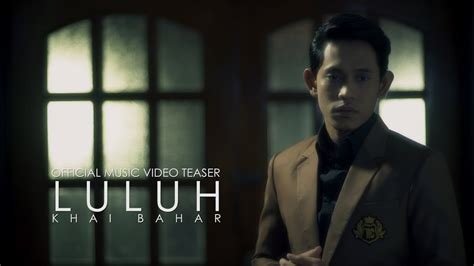 download mp3 free khai bahar luluh khai bahar luluh official music video teaser chords