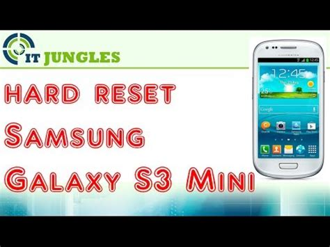 reset hard samsung s3 how to hard reset samsung galaxy s3 mini youtube