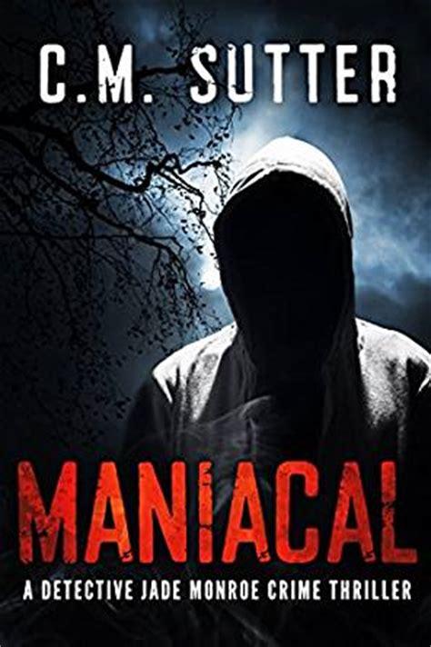 beau a detective mystery books maniacal a detective jade crime