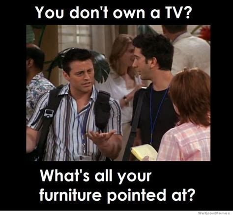 Tv Memes - you don t own a tv weknowmemes