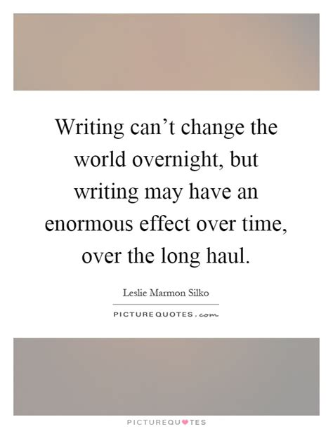 How To Change A Quote In An Essay by Leslie Marmon Silko Quotes Sayings 20 Quotations