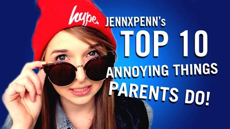 8 Most Annoying In The by Jennxpenn S Top 10 Most Annoying Things Parents Do
