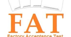 factory acceptance test how to write a factory acceptance test protocol