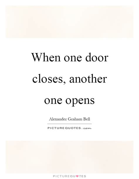 When One Door Closes Another One Opens by When One Door Closes Another One Opens Picture Quotes