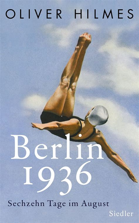 berlin 1936 sixteen days in august books oliver hilmes uklitag