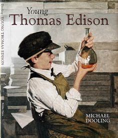 text biography thomas alva edison 1000 images about michael dooling s books on pinterest