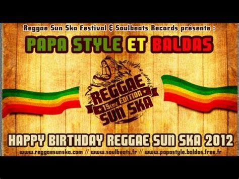 happy birthday reggae mp3 download papa style baldas happy birthday reggae sun ska 2012