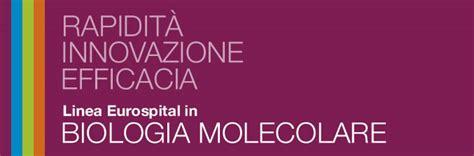 test di biologia molecolare biologia molecolare eurospital divisione diagnostica