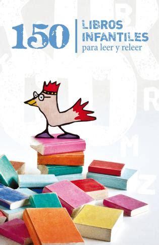 gratis libro cuentos fantasticos primera biblioteca para leer ahora 150 libros infantiles para leer y releer anaya infantil y juvenil