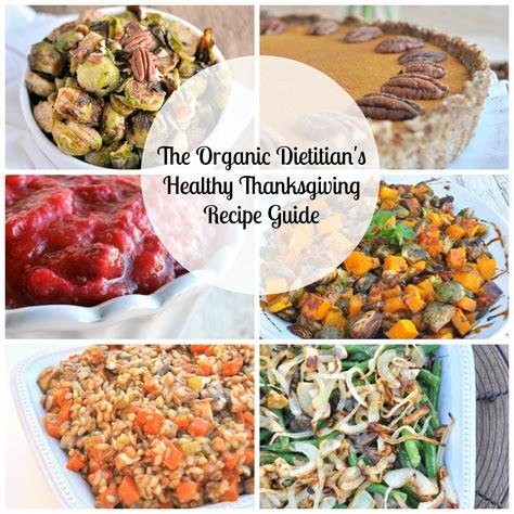 healthy turkey recipes thanksgiving the organic dietitian s healthy thanksgiving recipe guide