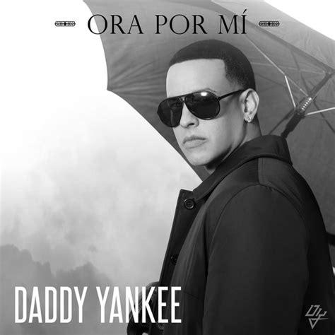 Ora Por Mi Daddy Yankee Prod By Nelly El Arma Secreta | daddy yankee ora por mi blinblineo net reggaeton