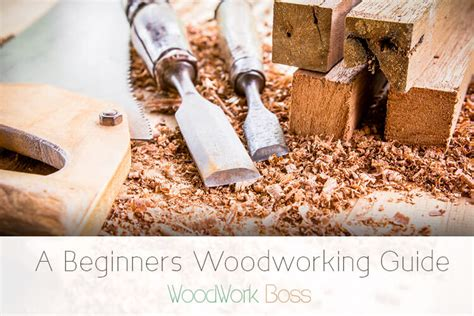 beginners guide to woodworking home woodwork