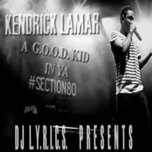 section 8 kendrick lamar download kendrick lamar a g o o d kid in ya section 80 hosted by