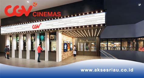 cgv iklan lowongan cgv cinemas transmart pekanbaru april 2017