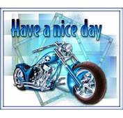 Have A Nice Day Motorcycle Facebook Comments And Graphics