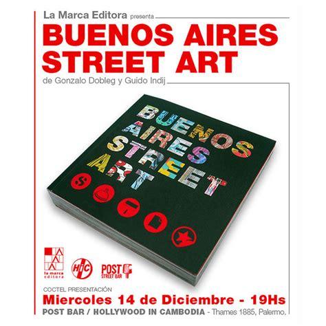 libro street art from around libro buenos aires street art presentanci 243 n en hollywood
