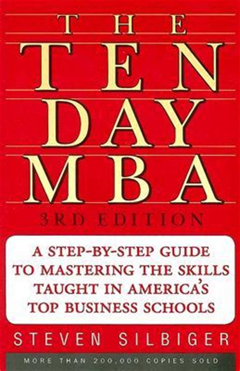 30 Day Mba In Business Finance by The Ten Day Mba A Step By Step Guide To Mastering The