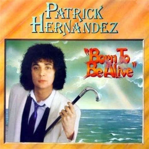 hitler born to be alive full version born to be alive patrick hernandez download and listen