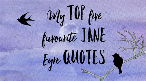 theme quotes jane eyre my top five favourite jane eyre quotes by charlotte bronte