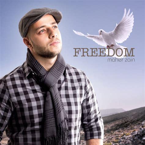 lyrics dan arti song lyrics arti lagu freedom maher zain
