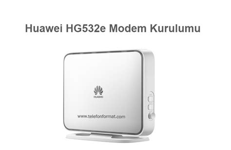 Router Huawei Hg532e huawei hg532e modem 蝙ifre kablosuz kurulum aray 252 z