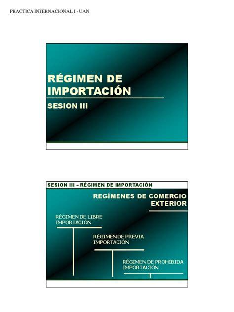modalidades de importacion 2016 3 regimenes y modalidades de importacion