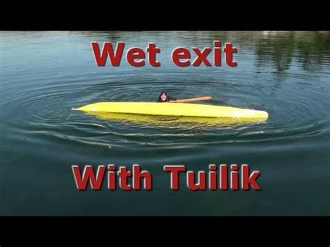 comfort paddling wet exit with a comfort paddling tuilik youtube