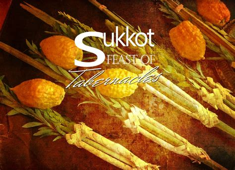 the feast of the sukkot the feast of tabernacles bible teaching messianic family fellowship