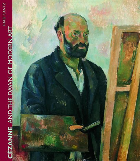 cezanne by himself drawings c 233 zanne and the dawn of modern art classical modern art hatje cantz