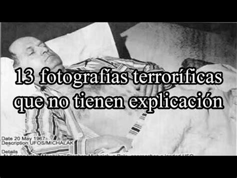 fotos terrorificas sin explicacion fotografias sin explicaci 243 n fotos increibles secretos a