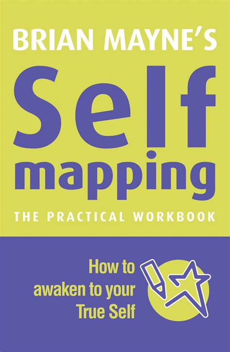 a practical guide to awareness discovering your true purpose books self mapping the practical workbook brian mayne watkins