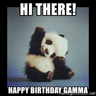 Animal Meme Generator - hi there happy birthday gamma cute baby panda meme