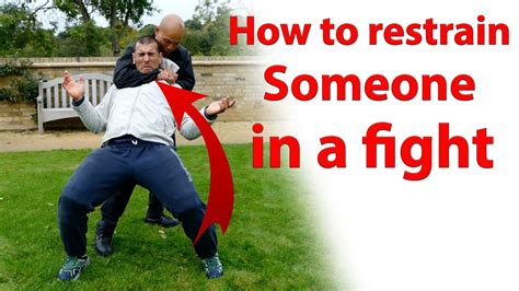 How To Fight how to restrain someone in a fight wing chun