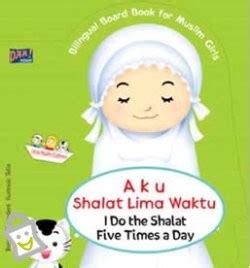 I Do Shalat 5 Times A Day Xs bilingual board book for muslim girls aku shalat lima waktu i do the shalat five times a day